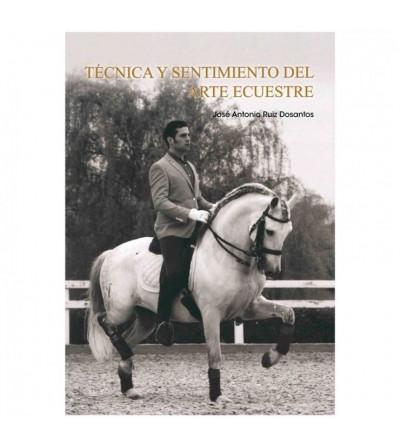 Libro: Técnica y Sentimiento del Arte Ecuestre J.A.RUIZ