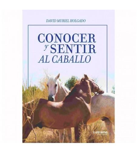 Libro: Conocer y Sentir al Caballo (David Muriel)