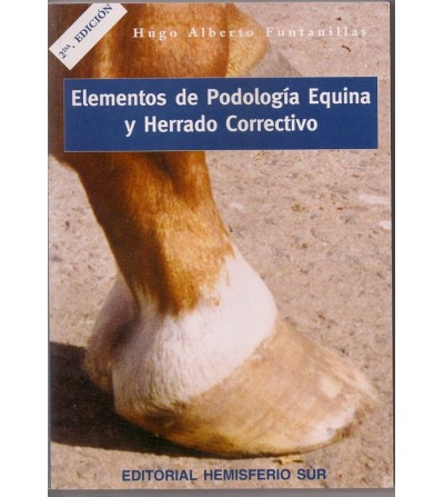 LIBRO ELEMENTOS DE PODOLOGÍA EQUINA Y HERRADO CORRECTIVO (2ª EDICION)