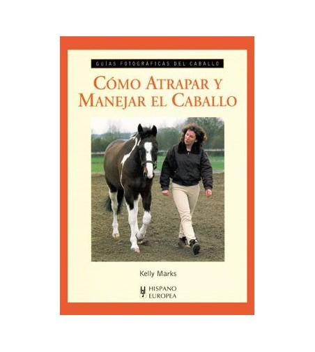 Libro: Guía como Atrapar y Manejar el Caballo