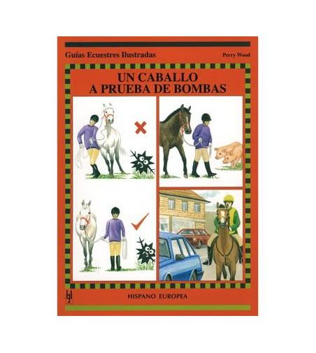 Libro: Guía Un Caballo a Prueba de Bombas