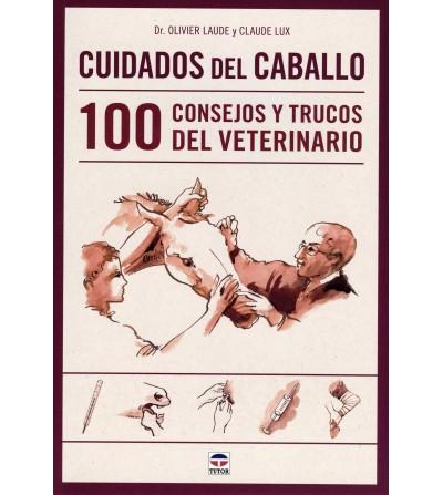Libro: Cuidados del Caballo. 100 Trucos y Consejos de Veterinario