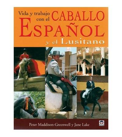 Libro: Vida y Trabajo con el Pura Raza Español y Lusitano