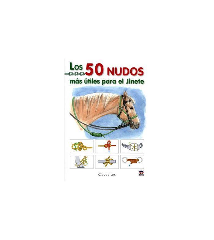 Libro: Los 50 Nudos más Útiles para el Jinete