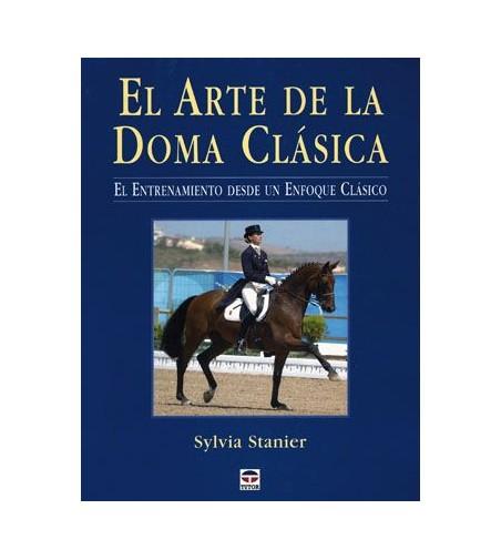 Libro: El Arte de la Doma Clásica (S.Stainier)
