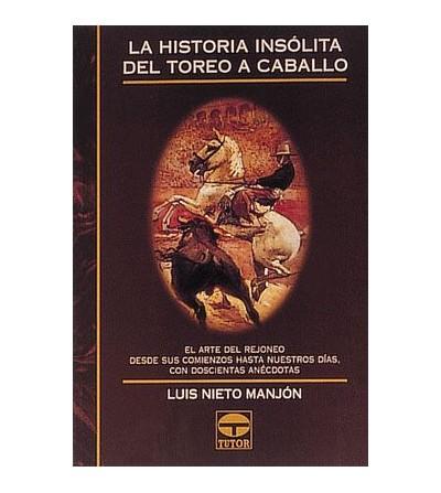 Libro: La Historia Insólita del Toreo a Caballo