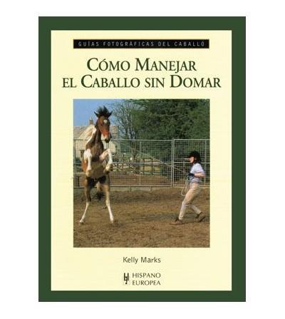 Libro: Guia Como Manejar el Caballo sin Domar