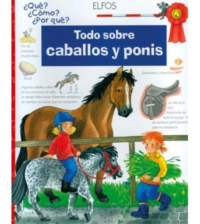 Libro: Todo Sobre Caballos y Ponis.Qué? Cómo?